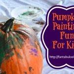 Pumpkin Painting Fun For Kids