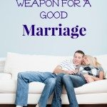 The Secret Weapon In My Marriage