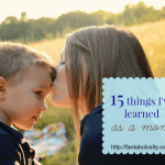 15 Things I've Learned as a Mom