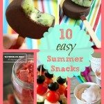 10 ~Easy~ Summer Snacks