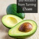 How to keep your avocados from turning brown! http://fantabulosity.com