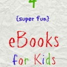 4 Must Have eBooks for kids