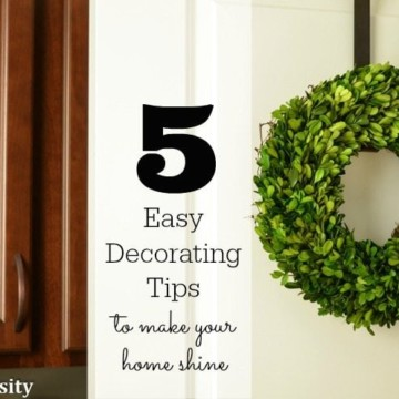 5 Easy Decorating Tips to make your Home Shine https://fantabulosity.com