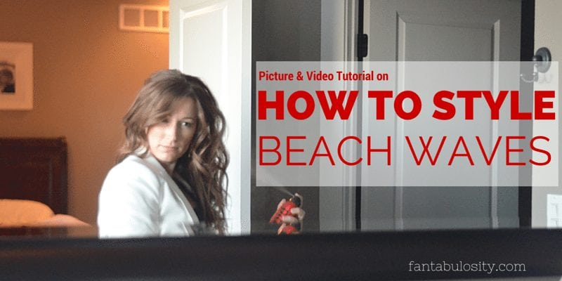How To Style Beach Waves Picture and Video Tutorial fantabulosity.com