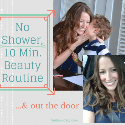 No Shower, 10 Min Routine and out the door http://fantabulosity.com
