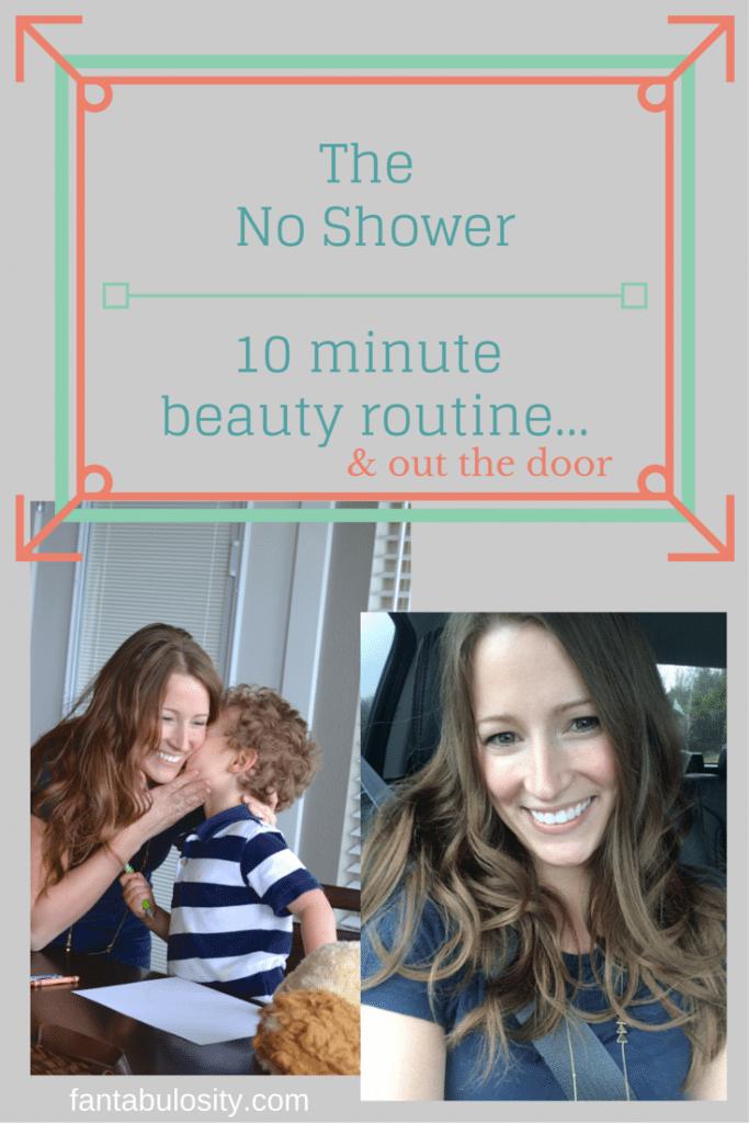 NoShower10 min. beauty routine