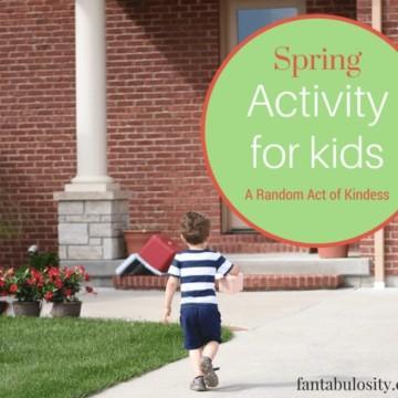 Spring Activities for Kids - Random Act of Kindness https://fantabulosity.com