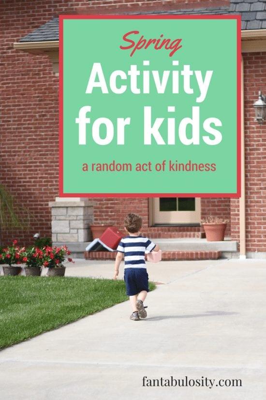 Spring Activity for Kids - Random Act of Kindness https://fantabulosity.com