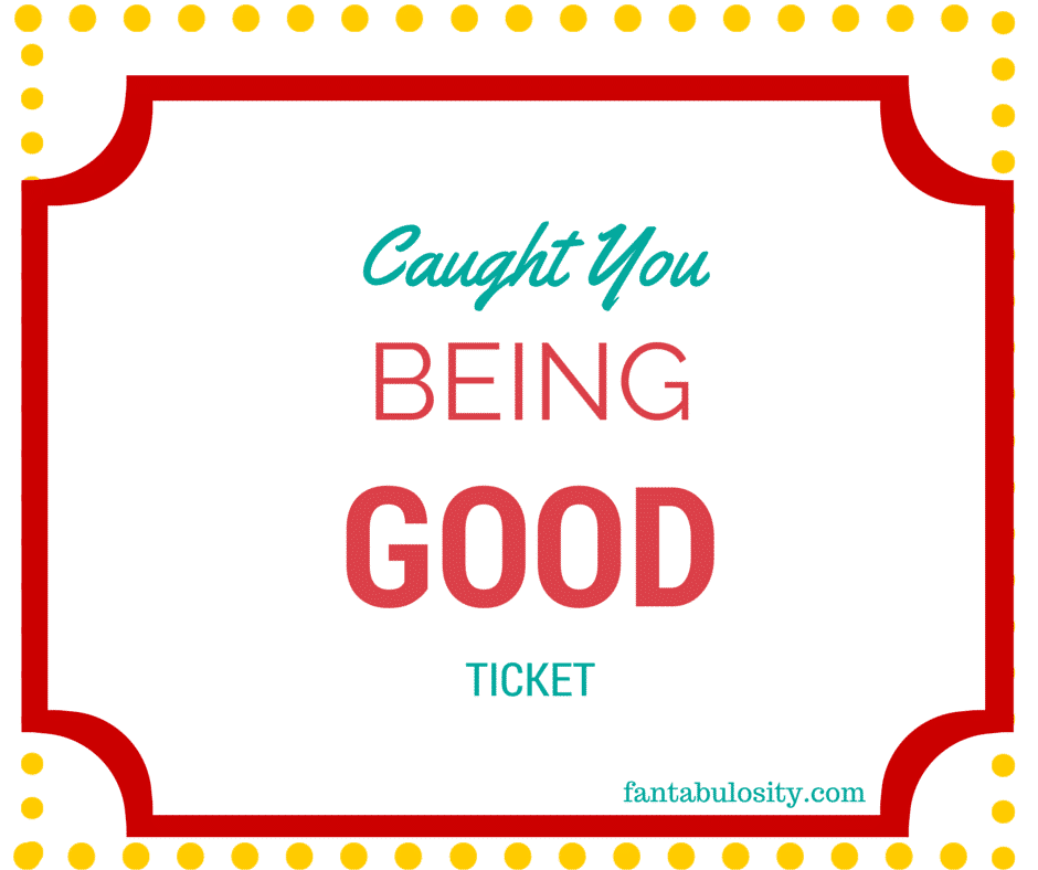 Caught You Being Good Ticket! A teacher's way of rewarding kids who behave! This mom uses it for her kids at home too! So fun! https://fantabulosity.com