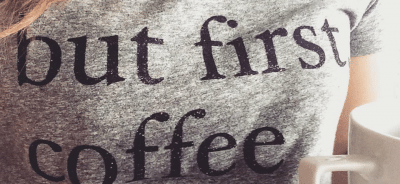 But First Coffee Shirt! $25! I have to have this! http://fantabulosity.com