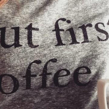 But first coffee shirt
