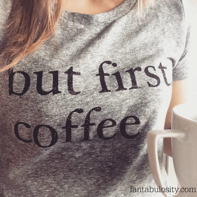 But First Coffee Shirt! $25! I have to have this! https://fantabulosity.com