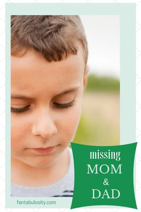 Missing Mom and Dad: How to help your child when you travel or gone for a long period of time! https://fantabulosity.com