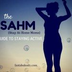 The SAHM's Guide to Staying Active