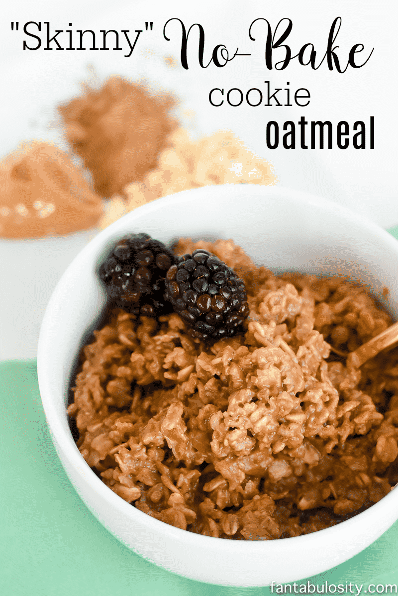 """Skinny"" No-Bake Cookie Oatmeal"