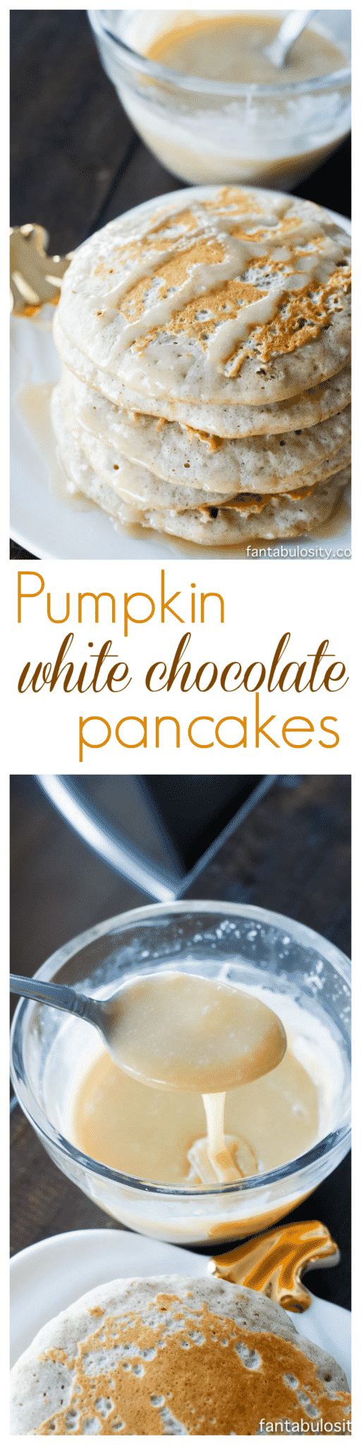OMG... pumpkin white chocolate pancakes with a white chocolate maple syrup. Recipe of the chocolate Gods! fantabulosity.com