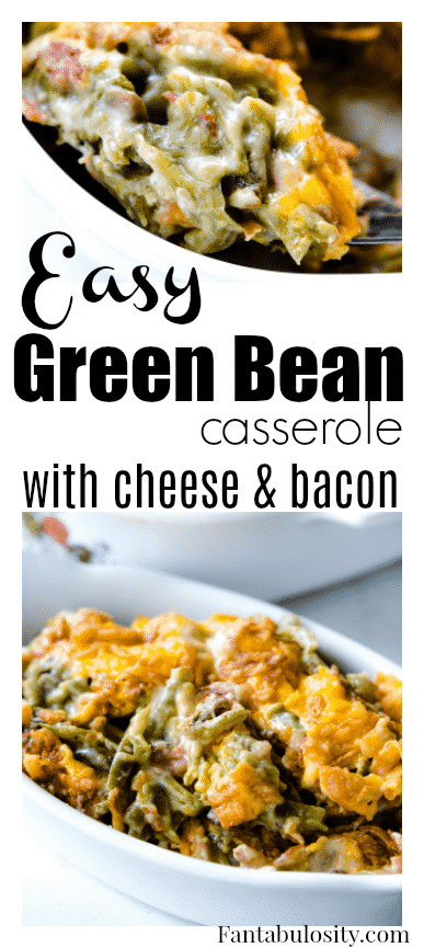 Easy green bean casserole and the BEST homemade recipe using cheese and bacon