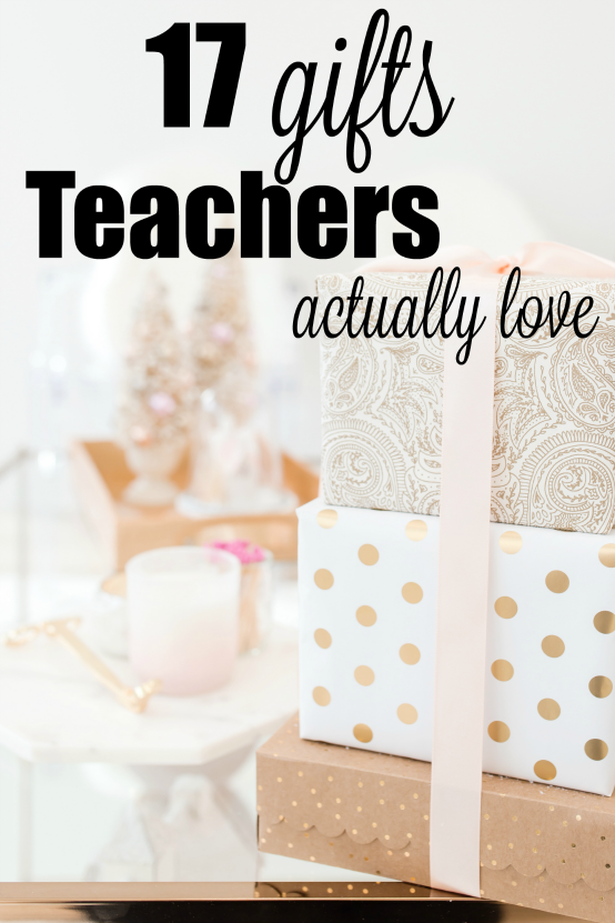 gift ideas for teachers that they'll actually love