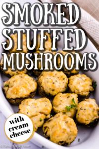 smoked stuffed mushrooms recipe with cream cheese
