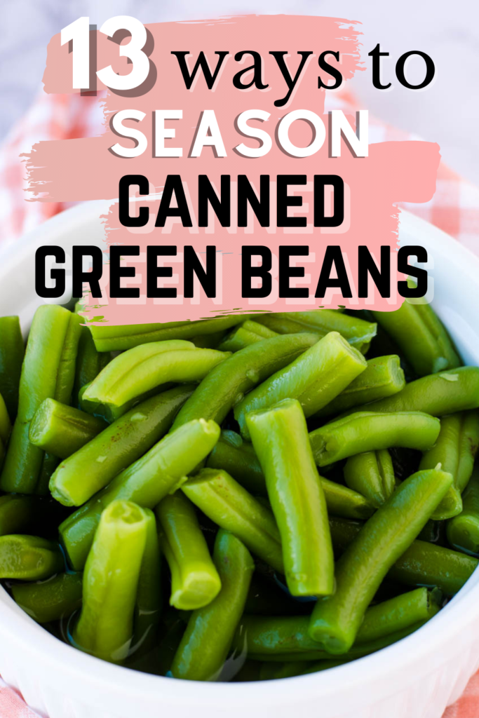 ways to season canned green beans to make them better